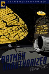 Batman Unauthorized by Dennis O'Neil