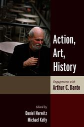 Action, Art, History by Daniel Herwitz