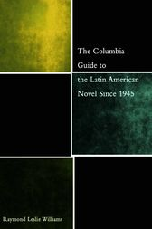 The Columbia Guide to the Latin American Novel Since 1945