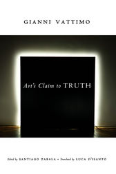 Art's Claim to Truth by Gianni Vattimo
