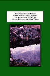 An Environmental History of New York's North Country by Glenn R. Harris