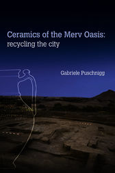 CERAMICS OF THE MERV OASIS by Gabriele Puschnigg