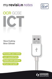 My Revision Notes: OCR Information & Communication Technology GCSE by Steve Cushing