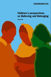 Children's Perspectives on Believing and Belonging by Greg Smith