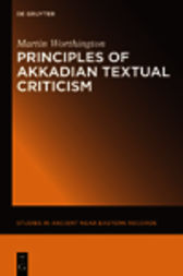 Principles of Akkadian Textual Criticism by Martin Worthington