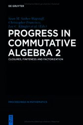 Progress in Commutative Algebra 2 by Jason G. Boynton