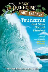Magic Tree House Fact Tracker #15: Tsunamis and Other Natural Disasters by Mary Pope Osborne