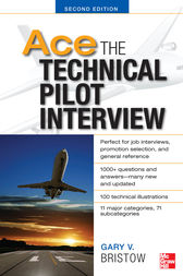 Ace The Technical Pilot Interview 2/E by Gary Bristow