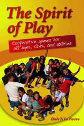 The Spirit of Play by Dale N. Le Fevre