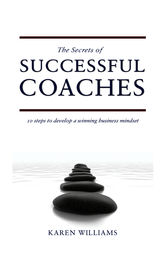 The Secrets of Successful Coaches by Karen Williams