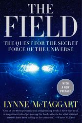 The Field Updated Ed by Lynne McTaggart