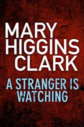 A comprehensive book analysis of a stranger is watching by mary higgins clark