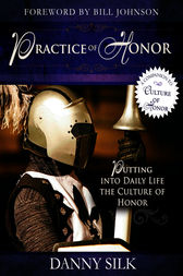 The Practice of Honor by Danny Silk