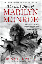 The Last Days of Marilyn Monroe by Donald H. Wolfe