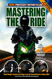 Mastering the Ride by David L. Hough