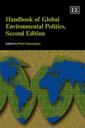 Handbook of Global Environmental Politics by Peter Dauvergne