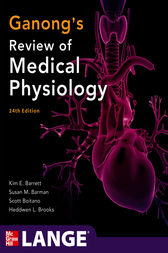 Ganong's Review of Medical Physiology,  24th Edition by Kim E. Barrett