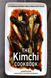The Kimchi Cookbook by Lauryn Chun