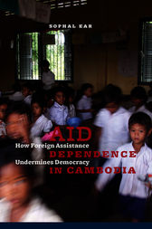 Aid Dependence in Cambodia by Sophal Ear