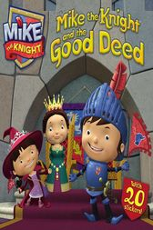 Mike the Knight and the Good Deed by Tina Gallo