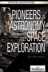 Pioneers in Astronomy and Space Exploration by Britannica Educational Publishing;  Michael Anderson