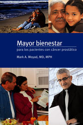 Mayor bienestar para los pacientes con cancer prostatico by Mark A. Moyad