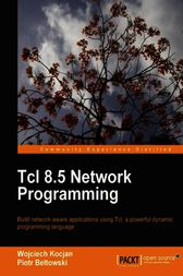 Tcl 8.5 Network Programming by Wojciech Kocjan