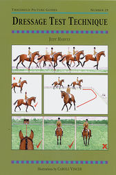 DRESSAGE TEST TECHNIQUES by JUDY HARVEY