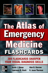 The Atlas of Emergency Medicine Flashcards by Kevin Knoop