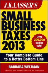 J.K. Lasser's Small Business Taxes 2013 by Barbara Weltman