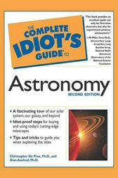 The Complete Idiot's Guide to Astronomy, 2e by Christopher DePree