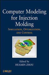 Computer Modeling for Injection Molding by Huamin Zhou