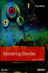 Mastering Blender by Tony Mullen
