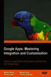 Google Apps Mastering Integration and Customization by Médéric Morel