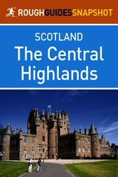 The Central Highlands Rough Guides Snapshot Scotland (includes Loch Lomond, The Cairngorms, the Trossachs, The Malt Whisky Trail and the Speyside Way) by Donald Reid