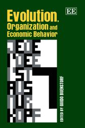Evolution, Organization and Economic Behavior by Guido Buenstorf