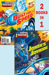 Joker's Joyride/Built for Speed (DC Super Friends) by Dennis Shealy