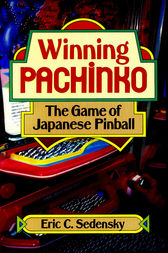 Winning Pachinko by Eric C. Sedensky