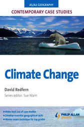 AS/A2 Geography Contemporary Case Studies: Climate Change by David Redfern