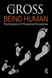 Being Human: Psychological and Philosophical Perspectives by Richard Gross