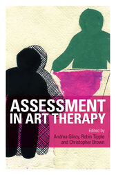 Assessment in Art Therapy by Andrea Gilroy