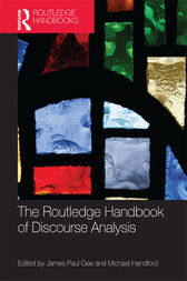 The Routledge Handbook of Discourse Analysis by James Paul Gee