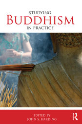 Studying Buddhism in Practice by John S. Harding