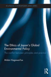The Ethics of Japan's Global Environmental Policy by Midori Kagawa-Fox