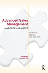 Advanced Sales Management Handbook and Cases by Linda M Orr