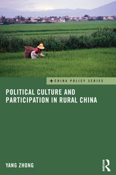 Political Culture and Participation in Rural China by Yang Zhong
