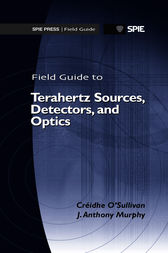Field Guide to Terahertz Sources, Detectors, and Optics by Créidhe O'Sullivan