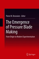 The Emergence of Pressure Blade Making
