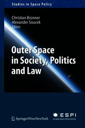 Outer Space in Society, Politics and Law by Christian Brünner