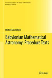 Babylonian Mathematical Astronomy: Procedure Texts by Mathieu Ossendrijver
